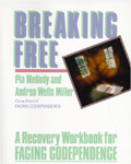 Breaking Free - A Recovery Handbook for Facing Codependence